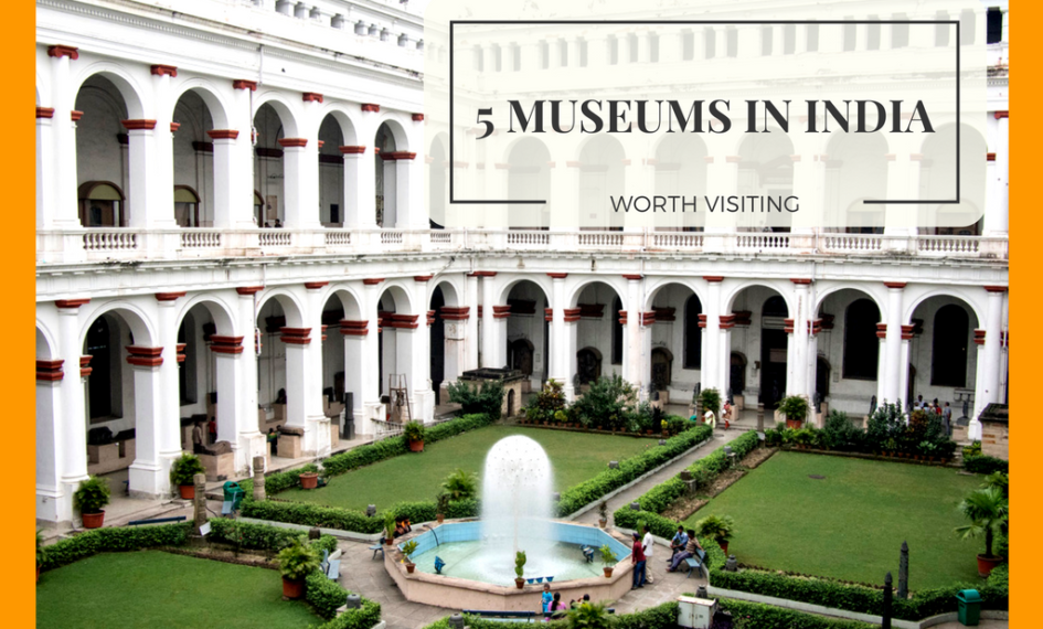 best museums in india, indian museums